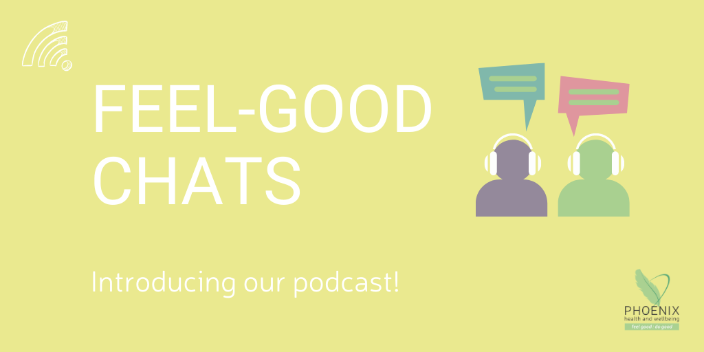 "Introducing Our ""Feel-Good Chats"" Podcast"